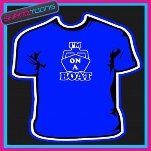 I'M IM ON A BOAT HOLIDAY CRUISE FUNNY COOL TSHIRT